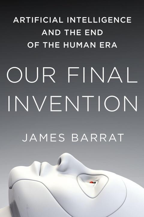 Nuestra invención final: La inteligencia artificial y el fin de la era humana