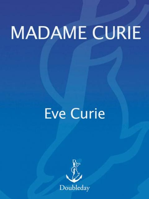 "Oliver Sacks: ""Madam Curie"" by Eve Curie"