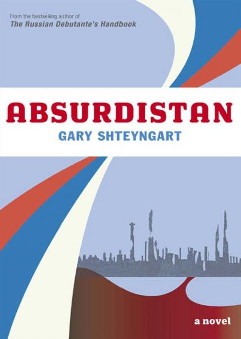 "Siddhartha Mukherjee: ""Absurdistan"" by Gary Shteyngart"