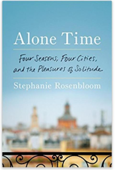 Alone Time: Four Seasons, Four Cities, and the Pleasure of Solitude
