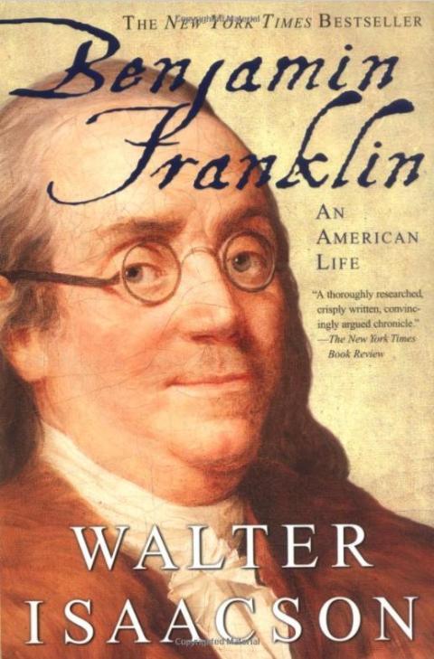 """Benjamin Franklin: An American Life"" by Walter Isaacson"