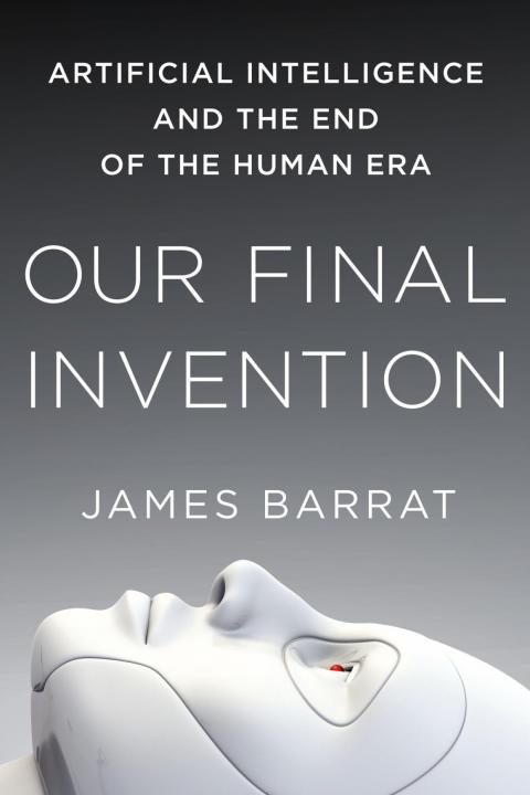"""""""Our Final Invention"""" by James Barrat"""