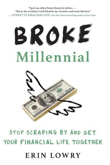 10. 'Broke Millennial: Stop Scraping By and Get Your Financial Life Together' by Erin Lowry