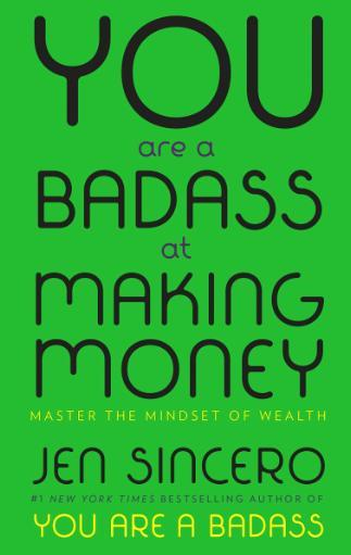 11. 'You Are a Badass at Making Money: Master the Mindset of Wealth' by Jen Sincero
