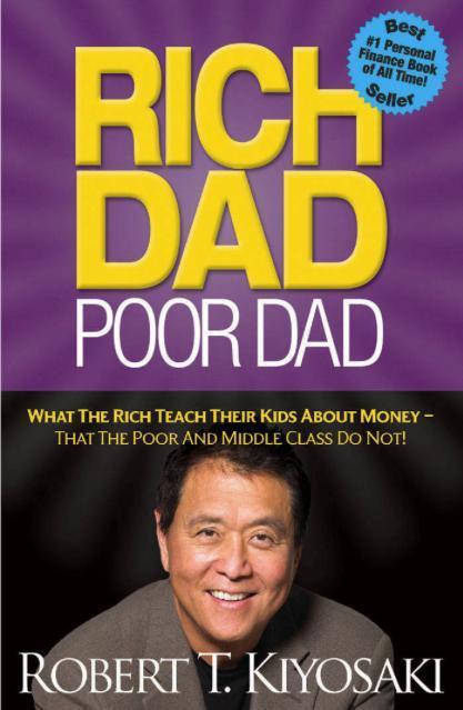 'Padre rico, padre pobre: Lo que el rico le enseña a sus hijos sobre el dinero y que el pobre y la clase media no', de Robert Kiyosaki