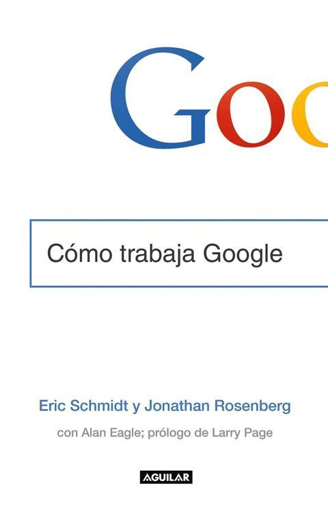 Libro Cómo trabaja Google