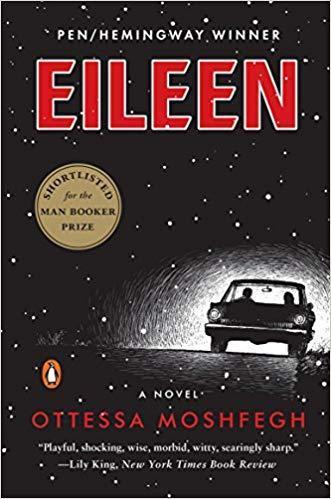 """""""Eileen"""" by Otessa Moshfegh"""