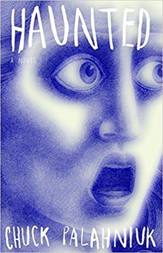 """Haunted"" by Chuck Palahniuk"
