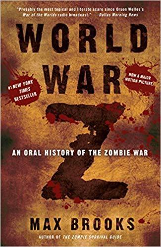 """World War Z: An Oral History of the Zombie War"" by Max Brooks"