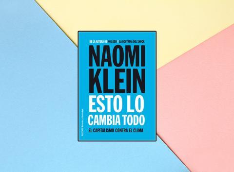 'Esto lo cambia todo: El capitalismo contra el clima ' de Naomi Klein