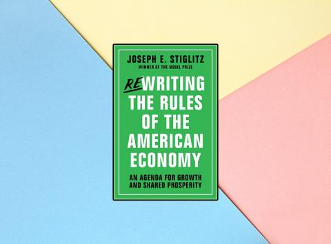 'Rewriting the Rules of the American Economy' de Joseph Sitglitz