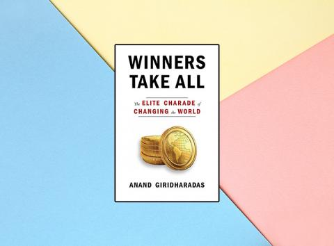 'Winners Take All' de Anand Giridharadas