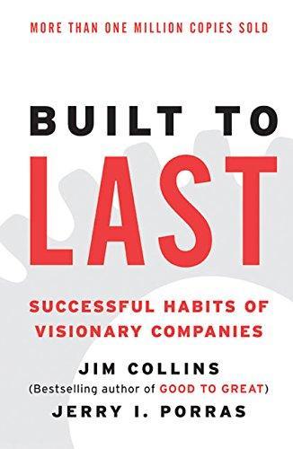 Built to Last: Successful Habits of Visionary Companies, escrito por Jim Collins and Jerry I Porras