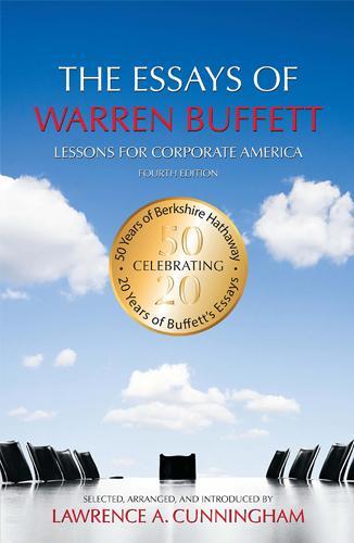 The Essays of Warren Buffett: Lessons for Corporate America, Fourth Edition, escrito por Lawrence A. Cunningham