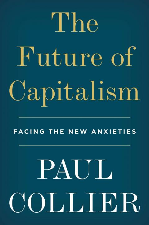 """""""The Future of Capitalism"""" by Paul Collier"""