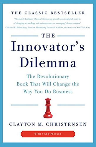 The Innovator's Dilemma: The Revolutionary Book That Will Change the Way You Do Business, escrito por Clayton M. Christensen