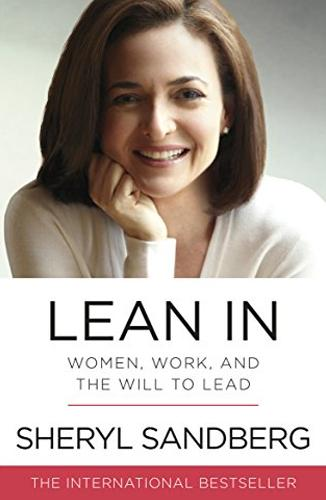 Lean In: Women, Work, and the Will to Lead, escrito por Sheryl Sandberg
