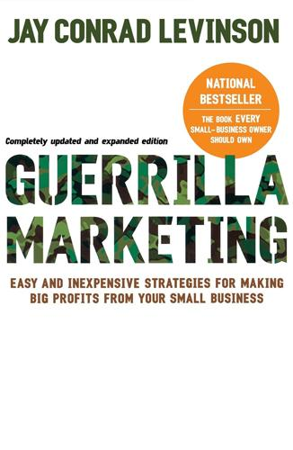 Guerilla Marketing: Easy and Inexpensive Strategies for Making Big Profits from Your Small Business, escrito por Jay Levinson