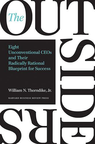 The Outsiders: Eight Unconventional CEOs and Their Radically Rational Blueprint for Success, escrito por William N. Thorndike