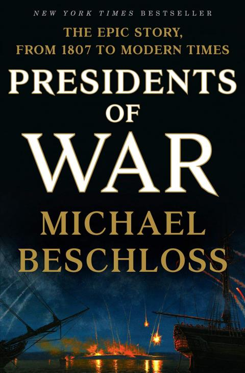 """""""Presidents of War"""" by Michael Beschloss"""