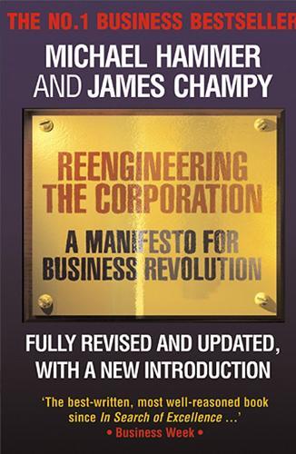 Reengineering the Corporation: A Manifesto for Business Revolution, escrito por Michael Hammer y James A. Champy