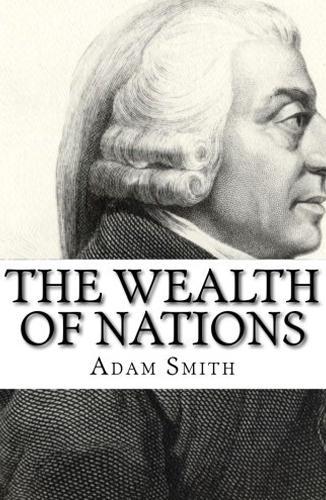 The Wealth of Nations, escrito por Adam Smith
