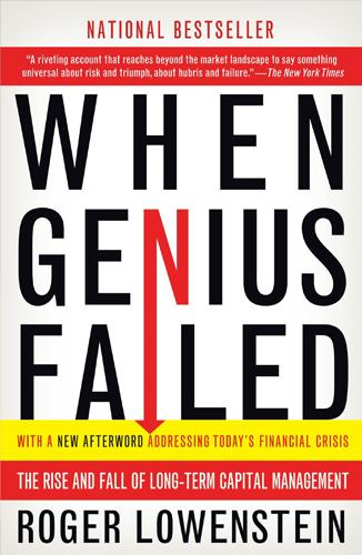 When Genius Failed: The Rise and Fall of Long-Term Capital Management, escrito por Roger Lowenstein