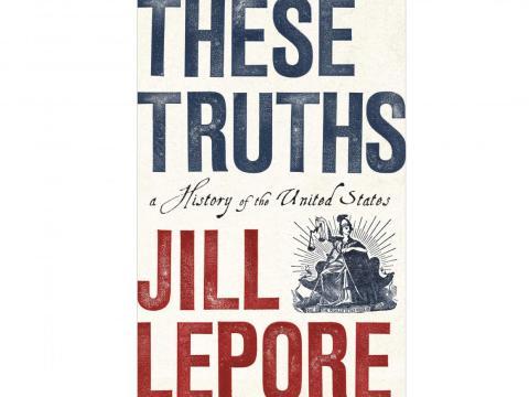 """3. """"Estas verdades"""" de Jill Lepore"""