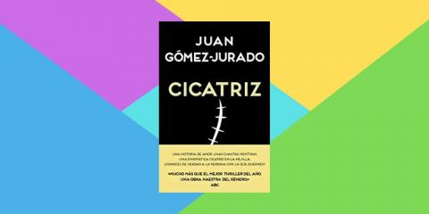 Cicatriz, de Juan Gómez-Jurado
