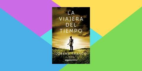 La viajera del tiempo, de Lorena Franco
