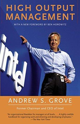 """""""High Output Management"""" -Andrew S. Grove"""