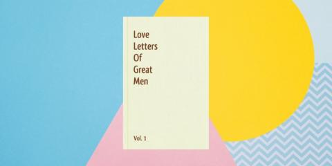 Una recopilación de las cartas de amor de los grandes hombres de la historia