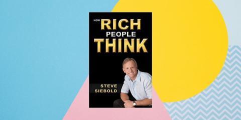"""""""How Rich People Think"""" ('Cómo piensan las personas ricas' de Steve Siebold')"""