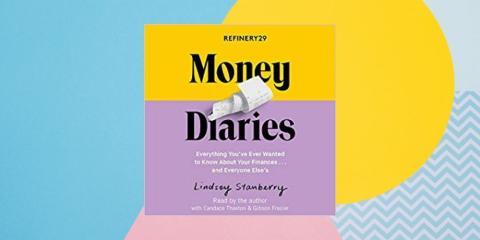 """""""Refinery29 Money Diaries: Everything You've Ever Wanted To Know About Your Finances ... And Everyone Else's"""" ('Diario de dinero Refinería29: todo lo que siempre quiso saber sobre sus finanzas ... y todos los demás') por Lindsey Stanberry"""