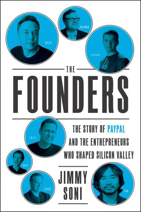 'The Founders: The Story of Paypal and the Entrepreneurs Who Shaped Silicon Valley'