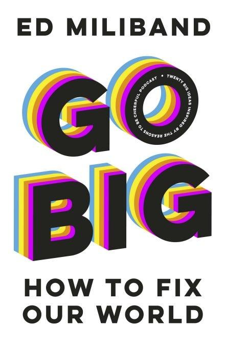 'Go Big: How to Fix Our World'
