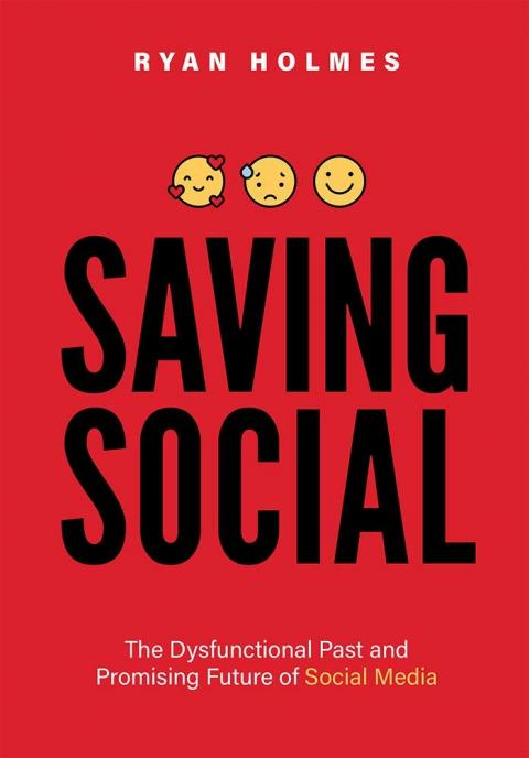 'Saving Social: The Dysfunctional Past and Promising Future of Social Media'