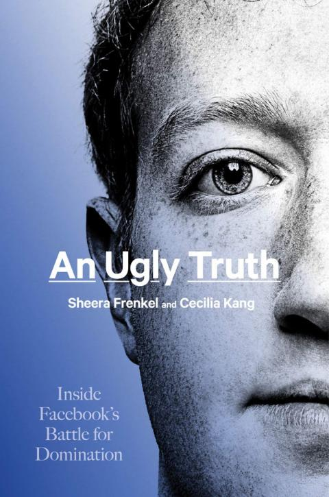 'An Ugly Truth: Inside Facebook's Battle for Domination'
