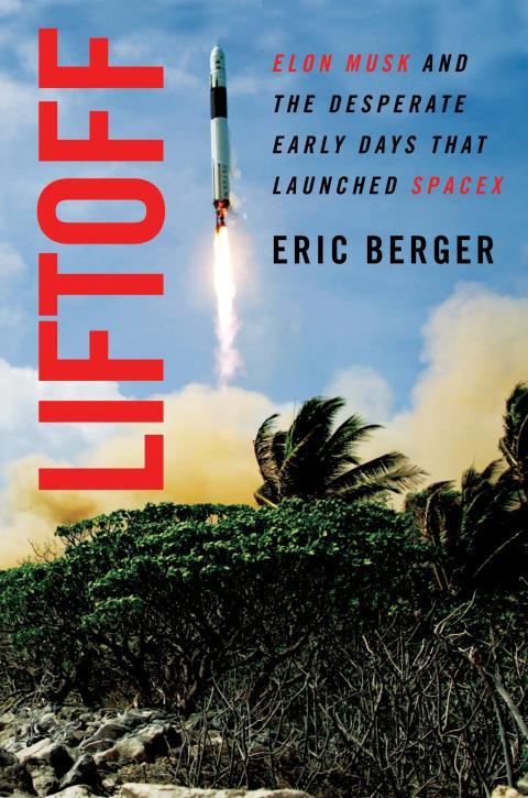 Portada del libro 'Liftoff' de Eric Berger, sobre los inicios de SpaceX